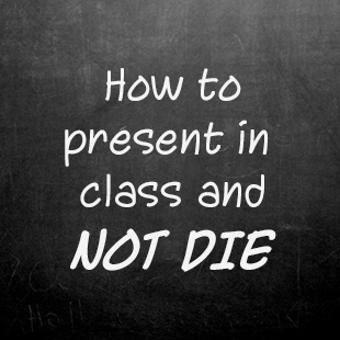 how to present in class and not die